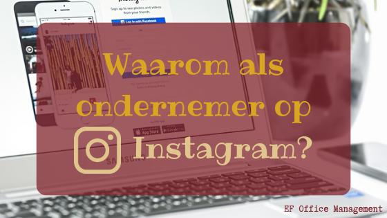 Waarom zou je als ondernemer op Instagram zijn?