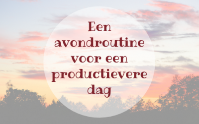 Een avondroutine voor een productievere dag
