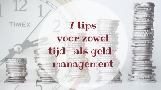 7 tips voor zowel tijd- als geldmanagement