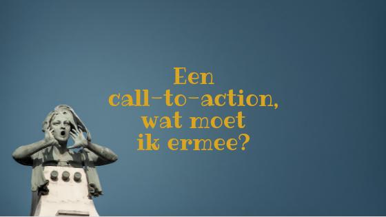 Een call-to-action, wat moet ik ermee?