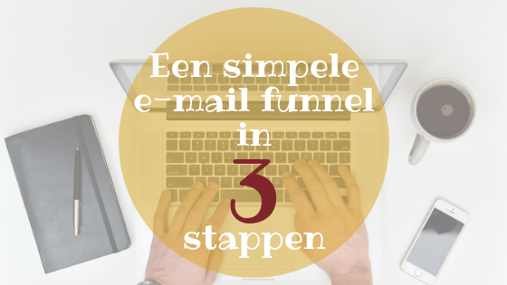 Een simpele e-mail funnel in 3 stappen
