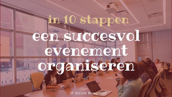 In 10 stappen een succesvol evenement organiseren