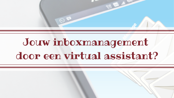 Jouw inboxmanagement door een virtual assistant?