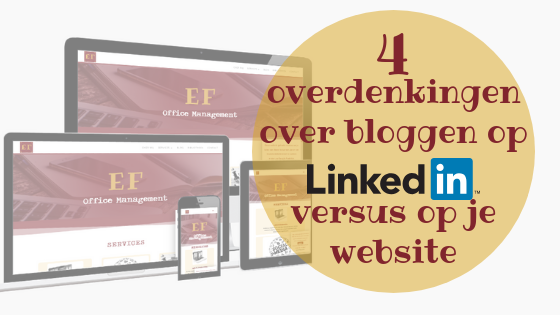 4 overdenkingen over bloggen op LinkedIn versus op je website