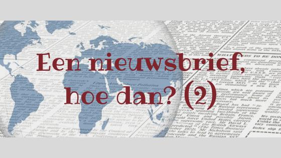 Een nieuwsbrief, hoe dan? (2)