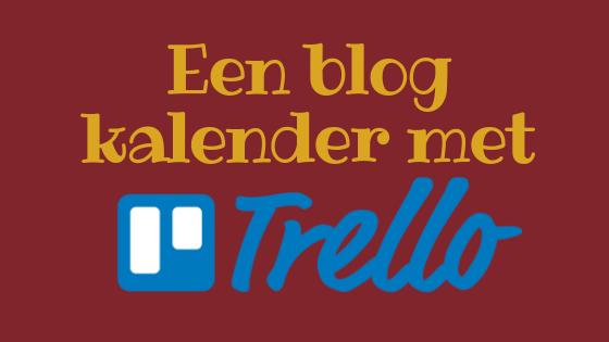Een blog kalender met Trello